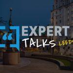 Expert Talks Leeds
