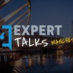 Expert Talks Manchester