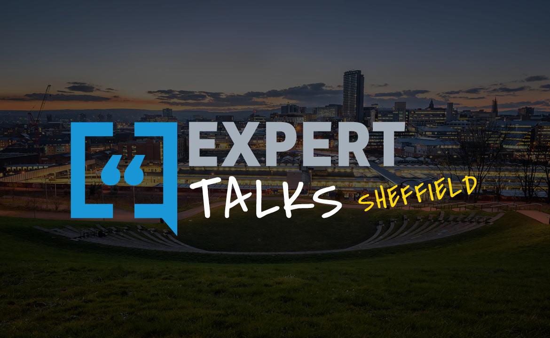 Expert Talks Sheffield