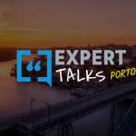Expert Talks Porto